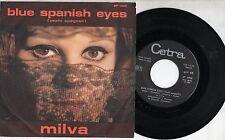 MILVA  disco 45 giri STAMPA ITALIANA  Blue spanish eyes