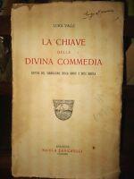 La chiave della Divina Commedia....- Luigi Valli - N. Zanichelli 1925