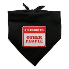 Allergic to Other People Funny Humor Dog Pet Bandana