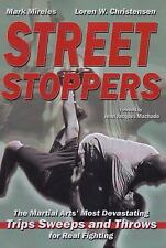 Street Stoppers: The Martial Arts Most Devastating Trips, Sweeps, and Throws for