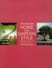 Home and Garden Style : Creating a Unified Look Inside and Out by John Brookes