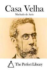 Casa Velha by Joaquim Maria Machado de Assis and MacHado De Assis (2015,...