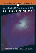 Practical Astronomy Handbooks: A Practical Guide to CCD Astronomy 8 by...