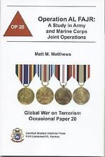 Operation AL FAJR: A Study in Army and Marine Corps Joint Operations (Global War