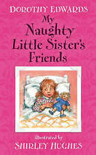 My Naughty Little Sister's Friends by Dorothy Edwards (Paperback, 2007)