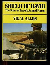 SHIELD OF DAVID; The Story of Israel's Armed Forces, Y Allon  1st US, HBdj Good
