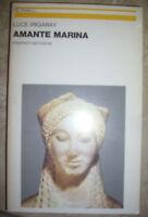 LUCE IRIGARAY - AMANTE MARINA (FRIEDRICH NIETZSCHE - ED:FELTRINELLI - 1982 (GG)