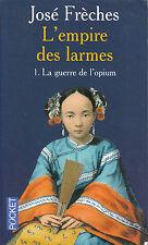 Livre Poche l'empire des larmes tome 1 la guerre de l'opium José Frèches book