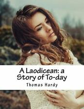 A Laodicean: a Story of To-Day by Thomas Hardy (2015, Paperback)