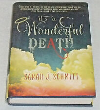 It's A Wonderful Death Book SIGNED Autographed By Sarah J Schmitt NEW Hardcover