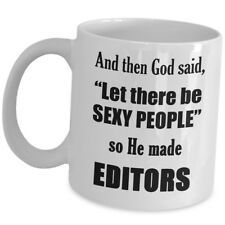 Gift Ideas For Editor Coffee Mug Cup - Let There Be Sexy People - Funny Cute Gag