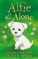 Alfie All Alone (Holly Webb Animal Stories), Webb, Holly , Good | Fast Delivery