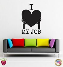 Wall Stickers Vinyl I Love My Job Funny Message For Office  (z1694)
