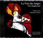 LA VOIX DES ANGES - MAITRISE DE LA CATHEDRALE D'AUTUN - CD NEUF ET SOUS CELLO