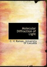 Molecular Diffraction of Light by C. v. Raman and C. V. Raman (2010, Hardcover)
