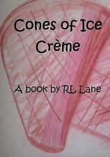 Cones of Ice Creme by R. L. Lane (2015, Paperback)