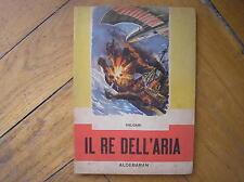 EMILIO SALGARI IL RE DELL'ARIA #13 ALDEBARAN CARROCCIO 1956 COLLANA NORD OVEST