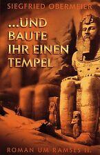 ... UND BAUTE IHR EINEN TEMPEL - Roman um Ramses II. - Siegfried Obermeier BUCH