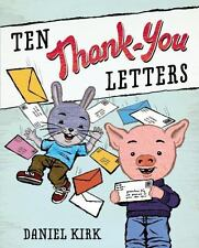 Ten Thank-You Letters by Daniel Kirk c2014, NEW Hardcover