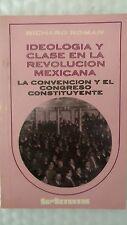 Ideología y clase en la Revolución Mexicana: la Convención y el Congreso Constit