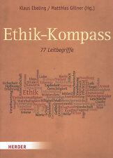 Ebeling Gillner, Ethik-Kompass, 77 Leitbegriffe, ethisch verantwortlich handeln