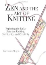 Zen And The Art Of Knitting: Exploring the Links Between Knitting, Spirituality,