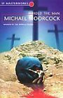 Behold the Man by Michael Moorcock (Paperback, 1999)