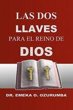 Las Dos Llaves Para El Reino De Dios (Spanish Edition)