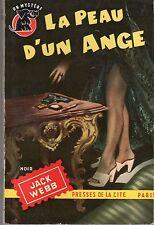 UN MYSTERE 194 LA PEAU D'UN ANGE JACK WEBB 1955 TBE