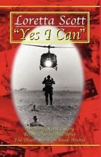 Yes I Can : An Army Nurse's Story Before, During and after Desert Storm by...