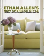 Ethan Allen's New American Style: Stage-by-Stage Decorating for Your Home, Ethan
