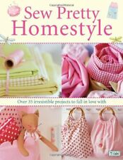 Sew Pretty Homestyle: Over 35 Irresistible Projects to Fall in Love with,Tone F