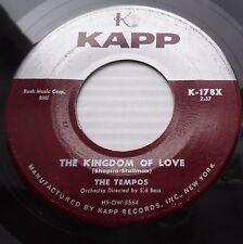 TEMPOS 1957 doowop 45 KINGDOM OF LOVE / That's what you do to me KAPP e8550