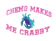 Chemo Makes Me Crabby White Embroidery Crab Cancer Awareness S/S T Shirt S New