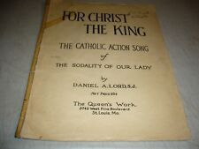FOR CHRIST THE KING CATHOLIC ACTION SONG SHEET MUSIC DANIEL A. LORD