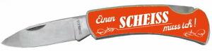 Einen Scheiss muss ich Taschenmesser Messer Klingenlänge ca. 7 cm DM19