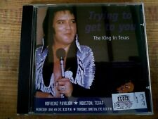 RARE ELVIS PRESLEY CD - TRYING TO GET TO YOU - KING IN TEXAS - LIVE EYES RECORDS