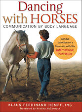 Dancing With Horses; Communication by Body Language w/ Klaus Ferninand Hempfling