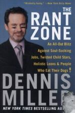 The Rant Zone : An All-Out Blitz Against Soul-Sucking Jobs..Dennis Miller