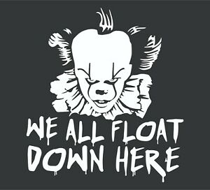 Pennywise We All Float Down Here Decal, laptop, wall, car window sticker IT