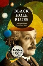 Black Hole Blues and Other Songs from Outer Space, Levin, Janna, New Book