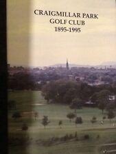 A HISTORY OF CRAIGMILLAR PARK GOLF CLUB 1895-1995 -VERY GOOD