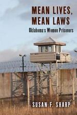 Critical Issues in Crime and Society: Mean Lives, Mean Laws : Oklahoma's...