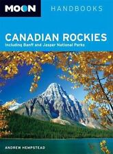 Moon Canadian Rockies: Including Banff and Jasper National Parks Moon Handbooks