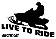 Live To Ride Arctic Cat Decal - 2 for the Price of 1 - Snowmobile, Man Cave Fun