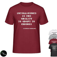 """""""Intelligence is the Ability to adapt to CHANGE"""" Prof.Hawking's quote  T-Shirt"""