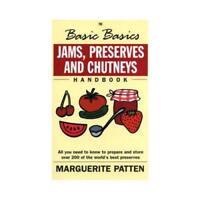 The Basic Basics Jams, Preserves and Chutneys Handbook by Marguerite Patten