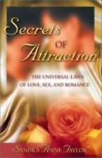 Secrets of Attraction: The Universal Laws of Love, Sex, and Romance ( Taylor, Sa