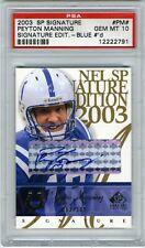 Peyton Manning 2003 SP Signature Edition Autograph Blue ink PSA Gem Mint 10 /100