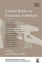 Central Banks as Economic Institutions (The Cournot Centre for Economic Studies